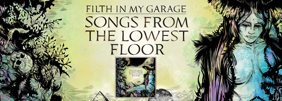 Filth-In-My-Garage-Songs-From-The-Lowest-Floor