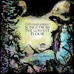 Filth In My Garage - Songs From The Lowest Floor - LP