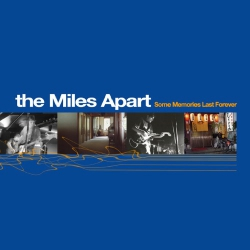 The Miles Apart - Some Memories Last Forever - LP