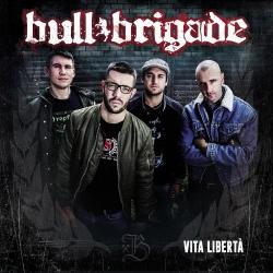 Bull Brigade - Vita Libertà - LP