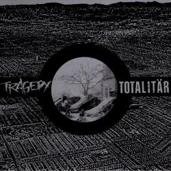 """Tragedy / Totalitär - Split - 7"""""""