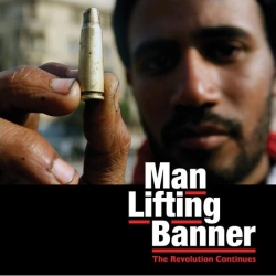 Man Lifting Banner - The Revolution Continues - 2LP
