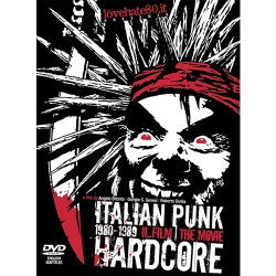 Italian Punk Hardcore - 1980-1989 - Il Film - The Movie - DVD