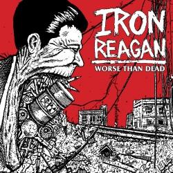 Iron Reagan - Worse Than Dead - LP