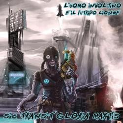 L'Uomo Involtino E Il Putrido Liquame - Sic Transit Gloria Martis - CD