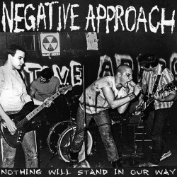 Negative Approach - Nothing Will Stand In Our Way - LP