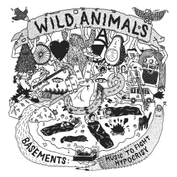 Wild Animals - Basements: Music To Fight Hypocrisy - LP