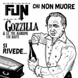 """Fun / Gozzilla E Le Tre Bambine Coi Baffi - Chi Non Muore Si Rivede... - 7"""""""