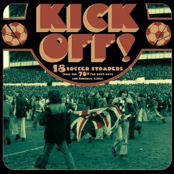 VV. AA. - Kick Off! 18 Soccer Stompers From 70s for Boot Boys & Knuckle Girls - CD