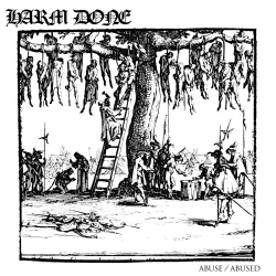 Harm Done - Abuse / Abused - LP