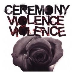 Ceremony - Violence Violence - CD