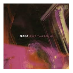 Praise - Leave It All Behind - LP