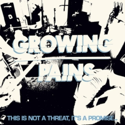 Growing Pains - This Is Not A Threat, It's A Promise... - LP