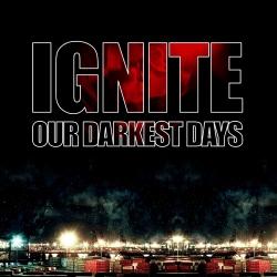 Ignite - Our Darkest Days - LP