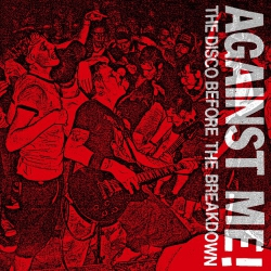 Against Me! - The Disco Before The Breakdown - 7""