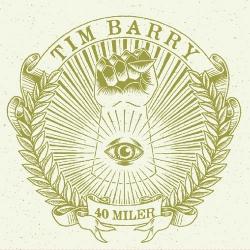 Tim Barry - 40 Miler - LP
