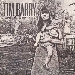 Tim Barry - Lost & Rootless - LP
