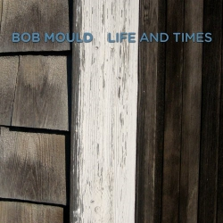 Bob Mould - Life And Times - LP