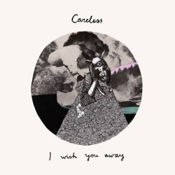 Careless - I Wish You Away - LP
