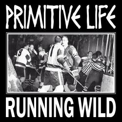 """Primitive Life - Running Wild - 7"""""""