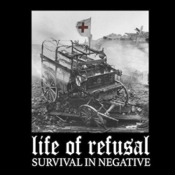Life Of Refusal - Survival In Negative - 7""