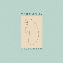 Ceremony - The L-Shaped Man - CD