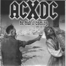 ACxDC - He Had It Coming / Second Coming - 2x7""