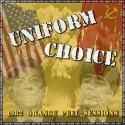 "Uniform Choice - 1982 Orange Peel Sessions - 7"""