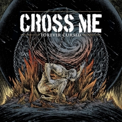 """Cross Me - Forever Cursed - 7"""""""