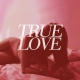 True Love - Heaven's Too Good For Us - LP