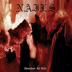 Nails - Abandon All Life - LP