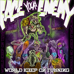 Face Your Enemy - World Keep On Turning - CD
