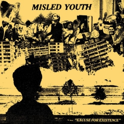 Misled Youth - Excuse For Existence - 7""