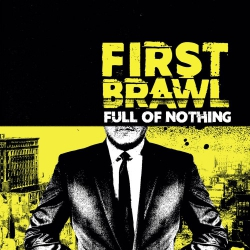 First Brawl - Full Of Nothing - CD