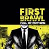 First Brawl - Full Of Nothing - CD
