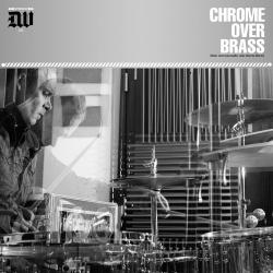 Chrome Over Brass - S/T - LP