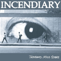 Incendiary - Thousand Mile Stare - LP