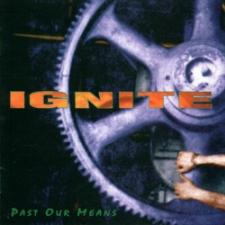 Ignite - Past Our Means - 12""