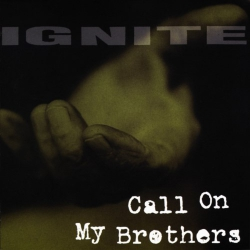 Ignite - Call On My Brothers - LP