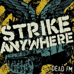 Strike Anywhere - Dead FM - LP