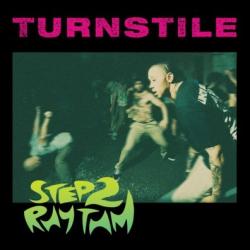 """Turnstile - Step 2 Rhythm - 7"""""""