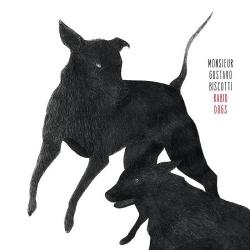 Monsieur Gustavo Biscotti - Rabid Dogs - LP