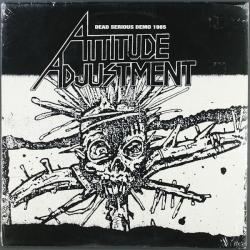 Attitude Adjustment - Dead Serious Demo 1985 - LP