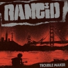 Rancid - Trouble Maker - CD
