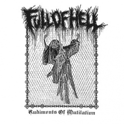 Full Of Hell - Rudiments Of Mutilation - LP