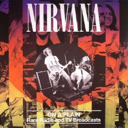 Nirvana - On A Plain (Rare Radio And TV Broadcasts) - LP