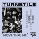 Turnstile - Move Thru Me - 7""