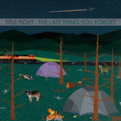 Title Fight - The Last Thing You Forget - 7""