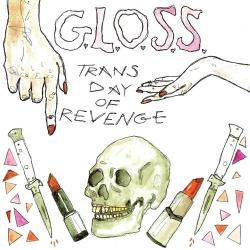 """G.L.O.S.S. - Trans Day Of Revenge - 7"""""""