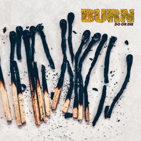 Burn - Do Or Die - LP